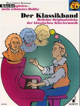 Klavierspielen - mein schönstes Hobby. Der Klassikband: Beliebte Originalstücke der klassischen Klaviermusik - Hans-Günt