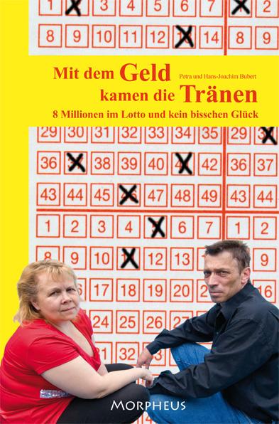 Mit dem Geld kamen die Tränen: 8 Millionen im Lotto und kein bisschen Glück - Petra Bubert