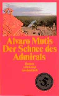 Der Schnee des Admirals. - Alvaro Mutis