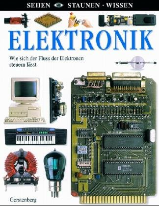Sehen, Staunen, Wissen: Elektronik. Faszinieren...