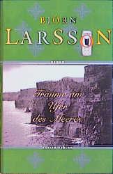 Träume am Ufer des Meeres - Björn Larsson