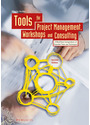 Tools for Project Management, Workshops and Consulting: A Must-Have Compendium of Essential Tools and Techniques - Nicolai Andler [2.Auflage 2011]