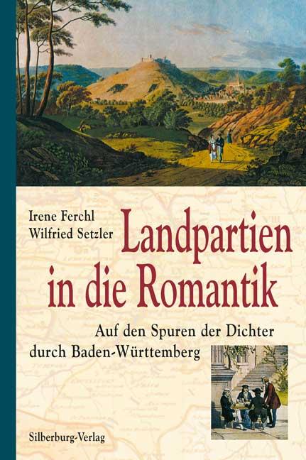 Landpartien in die Romantik: Auf den Spuren der...