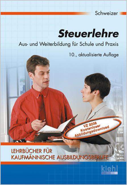 Steuerlehre: Aus- und Weiterbildung für Schule und Praxis - Reinhard Schweizer