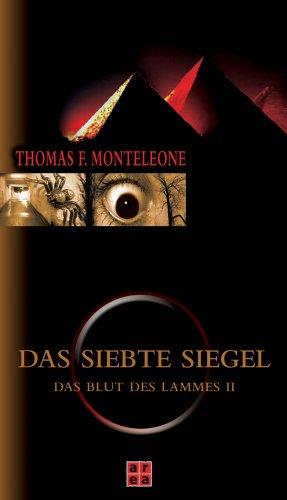 Das Siebte Siegel. Das Blut des Lammes 2 - Thomas F. Monteleone