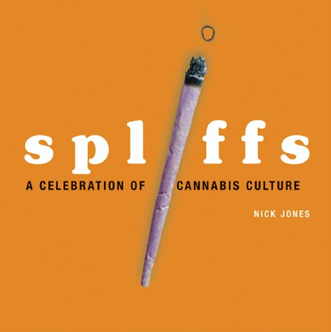Spliffs. A Celebration of Cannabis Culture - Ni...