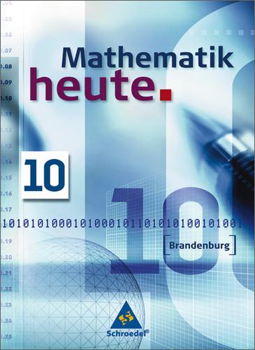 Mathematik heute 10. Schülerband. Brandenburg: Ausgabe 2008 - Heinz Griesel