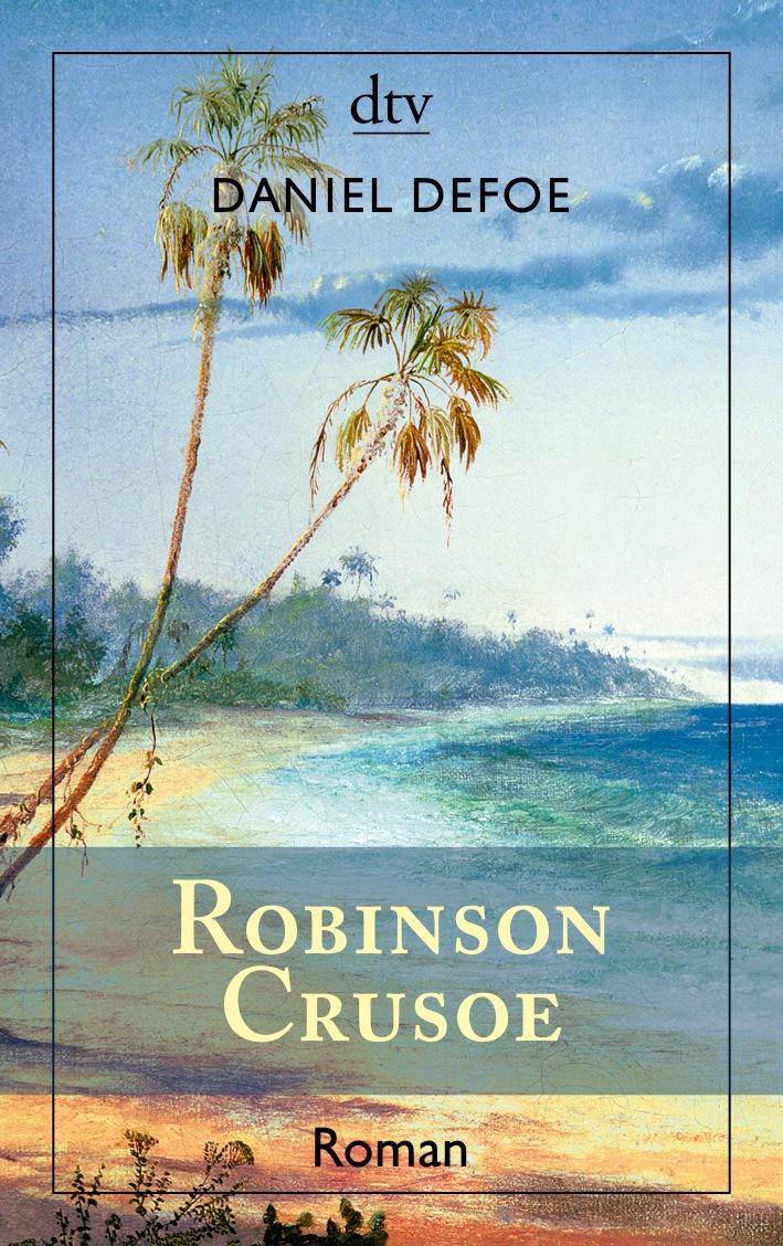 Robinson Crusoe: Erster und zweiter Band - Daniel Defoe