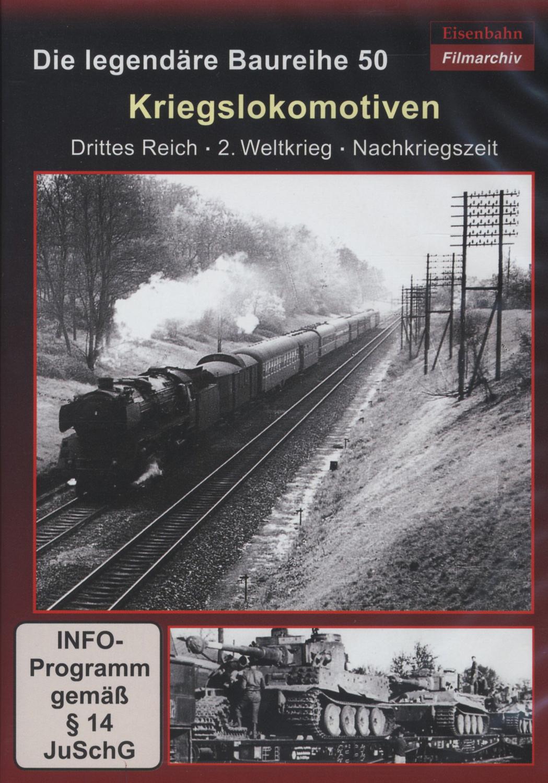 Kriegslokomotiven - Die legendäre Baureihe 50