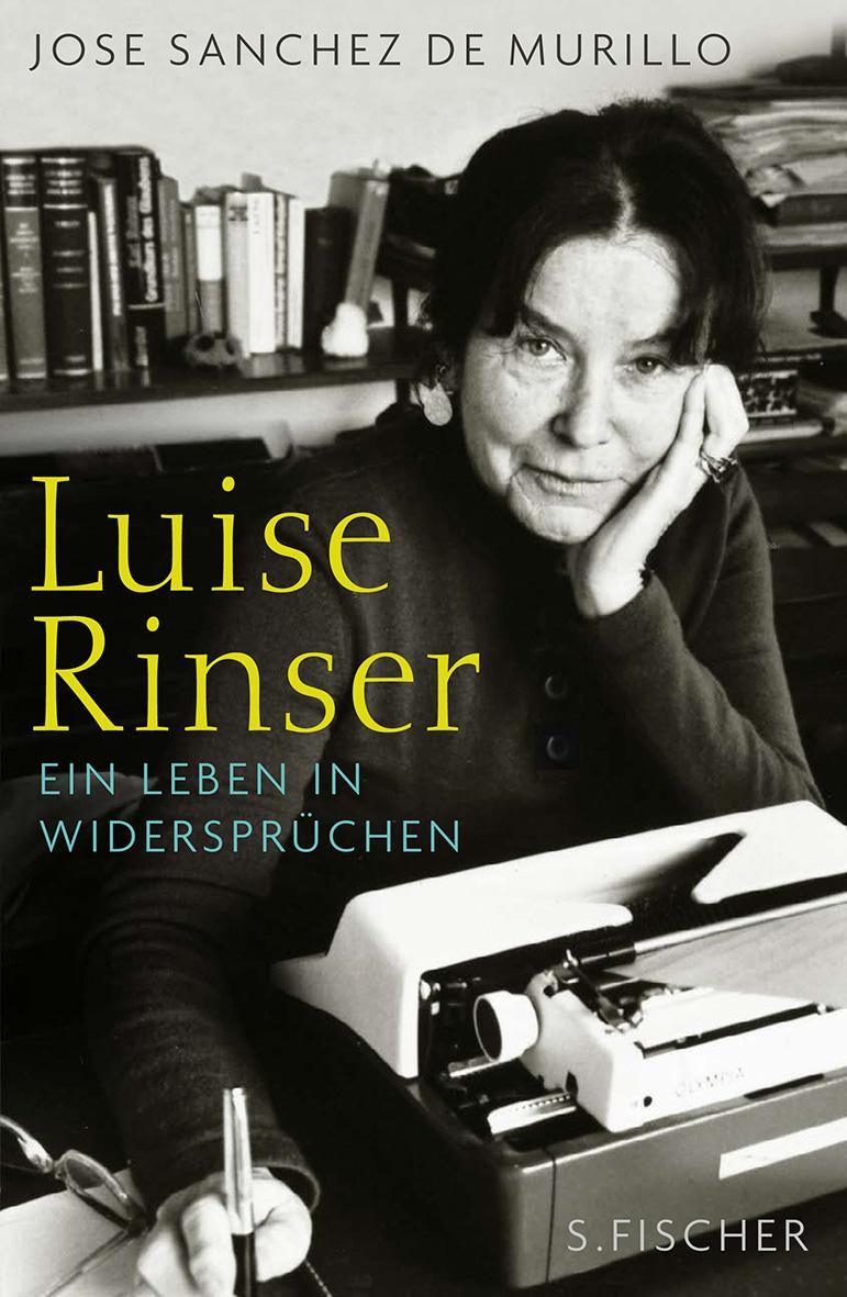 Luise Rinser: Ein Leben in Widersprüchen - José Sánchez de Murillo