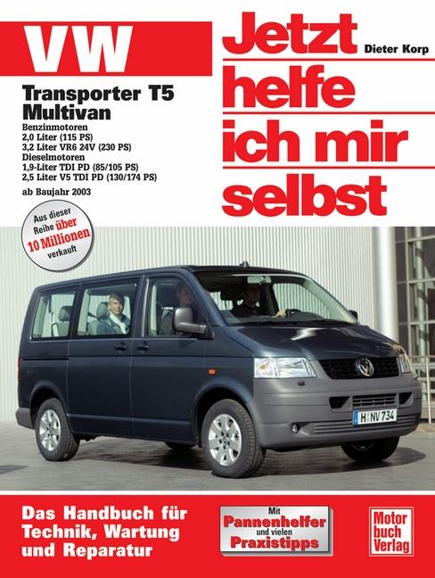 Jetzt helfe ich mir selbst (Band 237): VW Transporter T5 / Multivan - Dieter Korp