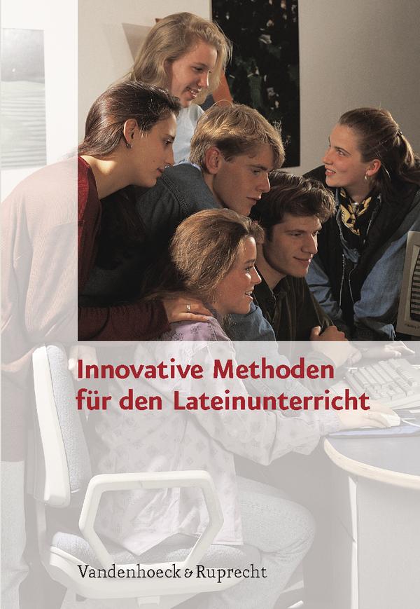 Innovative Methoden für den Lateinunterricht. (...