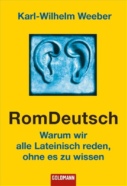 RomDeutsch: Warum wir alle Lateinisch reden, oh...