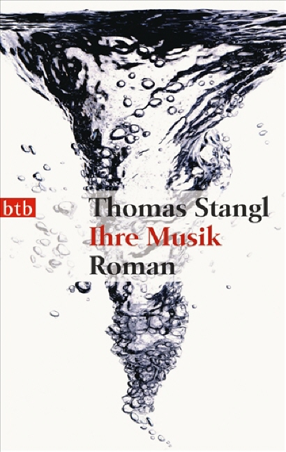 Ihre Musik: Roman - Thomas Stangl