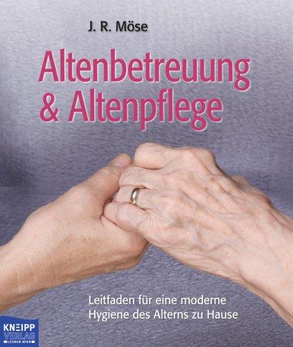 Altenbetreuung & Altenpflege. Leitfaden für ein...