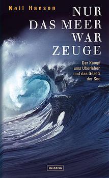 Nur das Meer war Zeuge: Der Kampf ums Überleben...