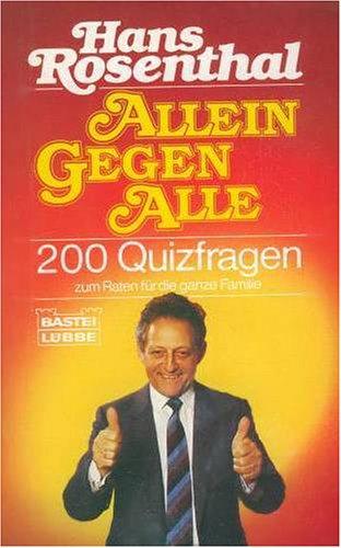 Allein gegen Alle. 200 Quizfragen zum Raten für die ganze Familie. - Hans Rosenthal