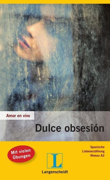 Amor en vivo: Dulce obsesión - Mónica Hagedorn Castro-Peláez