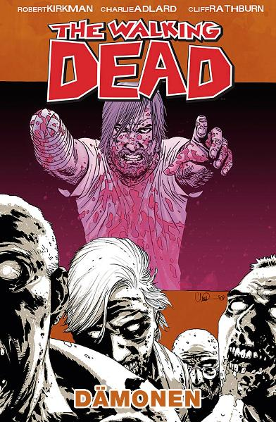 The Walking Dead: Band 10 - Dämonen - Robert Kirkman