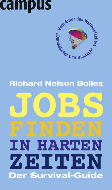 Jobs finden in harten Zeiten: Der Survival-Guid...