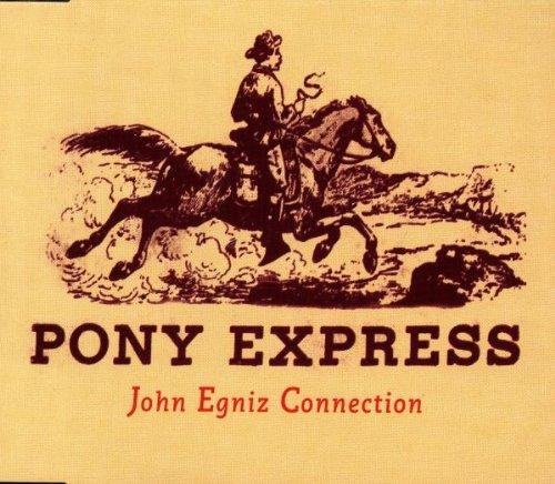 John Connection Egniz - Pony Express