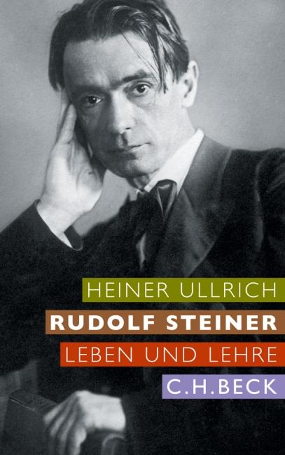 Rudolf Steiner: Leben und Lehre - Heiner Ullrich