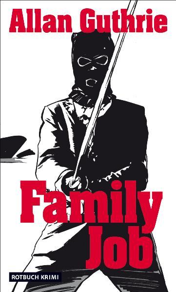 Family Job: Kriminalroman - Allan Guthrie