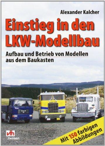 Einstieg in den LKW-Modellbau: Aufbau und Betri...