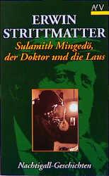 Sulamith Mingedö, der Doktor und die Laus. Drei Nachtigall-Geschichten. - Erwin Strittmatter