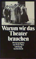 Warum wir das Theater brauchen - Peter Iden