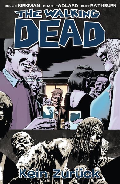 The Walking Dead: Band 13 - Kein Zurück - Robert Kirkman