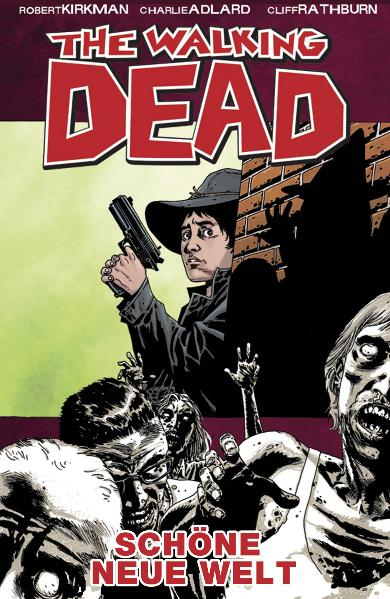 The Walking Dead: Band 12 - Schöne neue Welt - Robert Kirkman