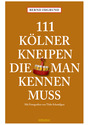 111 Kölner Kneipen die man kennen muss - Bernd Imgrund