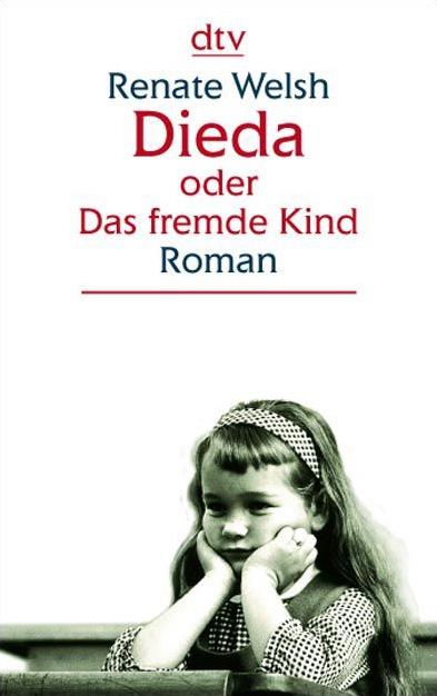 Dieda oder Das fremde Kind: Roman - Renate Welsh