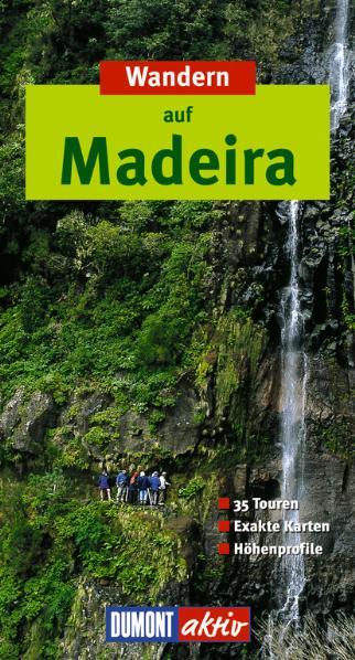 DUMONT aktiv Wandern Madeira: 35 Touren, exakte...