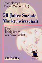 50 Jahre Soziale Mark(t)wirtschaft - Peter Hampe