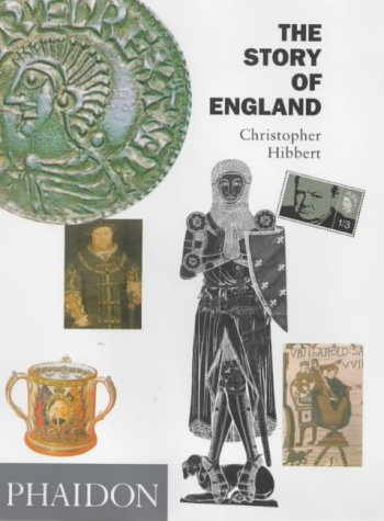 The Story Of England: Every Visitor´s Companion to England´s Heritage - Christopher Hibbert