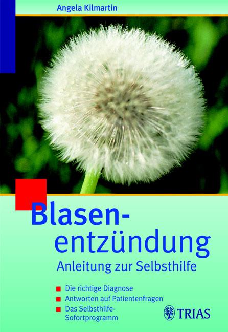 Blasenentzündung: Anleitung zur Selbsthilfe. Di...