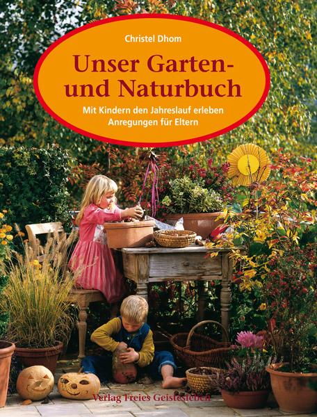 Unser Garten- und Naturbuch. Anregungen für Elt...