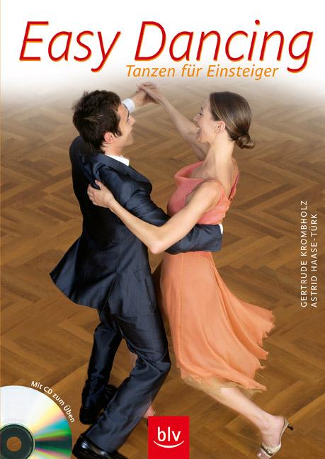 Easy Dancing: Tanzen für Einsteiger. Mit CD zum Üben - Gertrude Krombholz