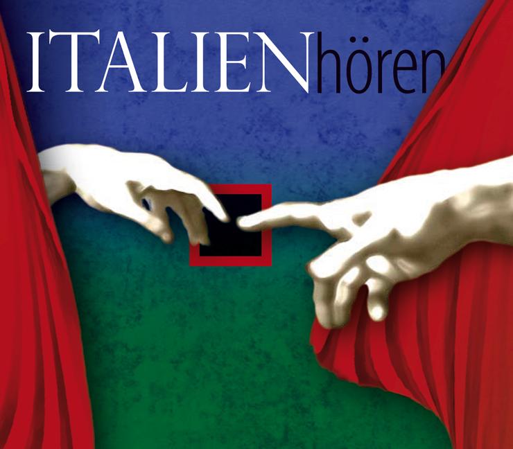 Italien Hören: Eine musikalisch illustrierte Re...