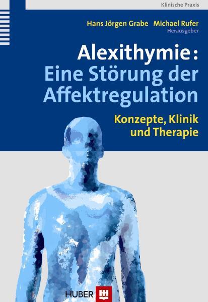 Alexithymie: Eine Störung der Affektregulation....