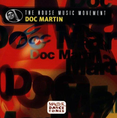 Doc Martin - The House Music Movement