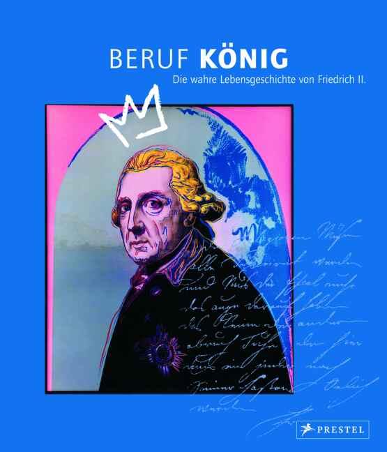Beruf: König. Die wahre Lebensgeschichte von Friedrich II - Magdalena Schupelius