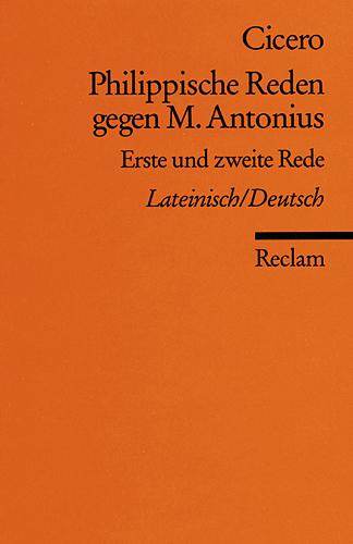 Philippische Reden gegen M. Antonius 1: Erste und zweite Rede - Marcus Tullius Cicero
