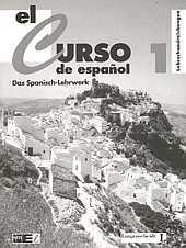 El Curso de Espanol I. Lehrerhandreichungen - Lourdes Gomez de Olea