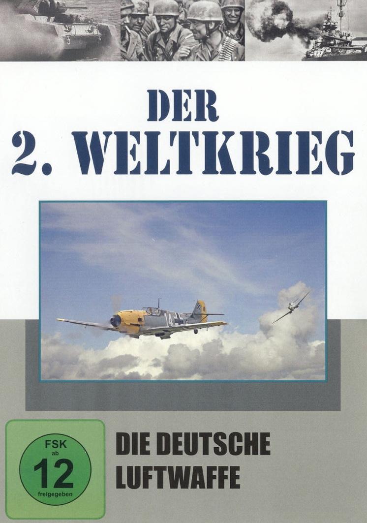 Der 2. Weltkrieg - Die deutsche Luftwaffe