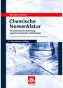 Chemische Nomenklatur: Die systematische Benennung organischer Verbindungen - Ein Lehrbuch für Pharmazie- und Chemiestudenten - Karl-Heinz Hellwich [3. Auflage 2008]