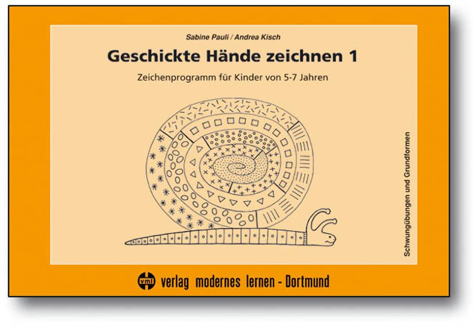 Geschickte Hände zeichnen 1: Zeichenprogramm für Kinder von 5-7 Jahren - Schwungübungen und Grundformen - Sabine Pauli