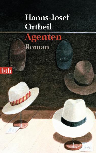 Agenten: Roman - Hanns-Josef Ortheil